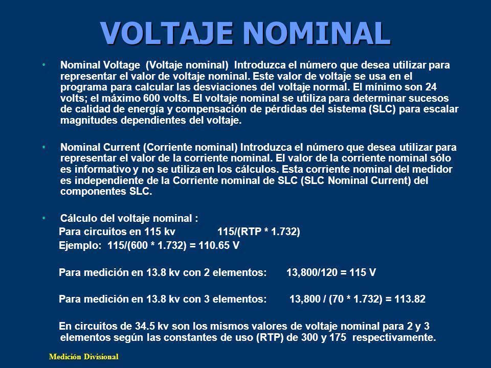 Medición Divisional VOLTAJE NOMINAL Nominal Voltage (Voltaje nominal) Introduzca el número que desea utilizar para representar el valor de voltaje nominal.