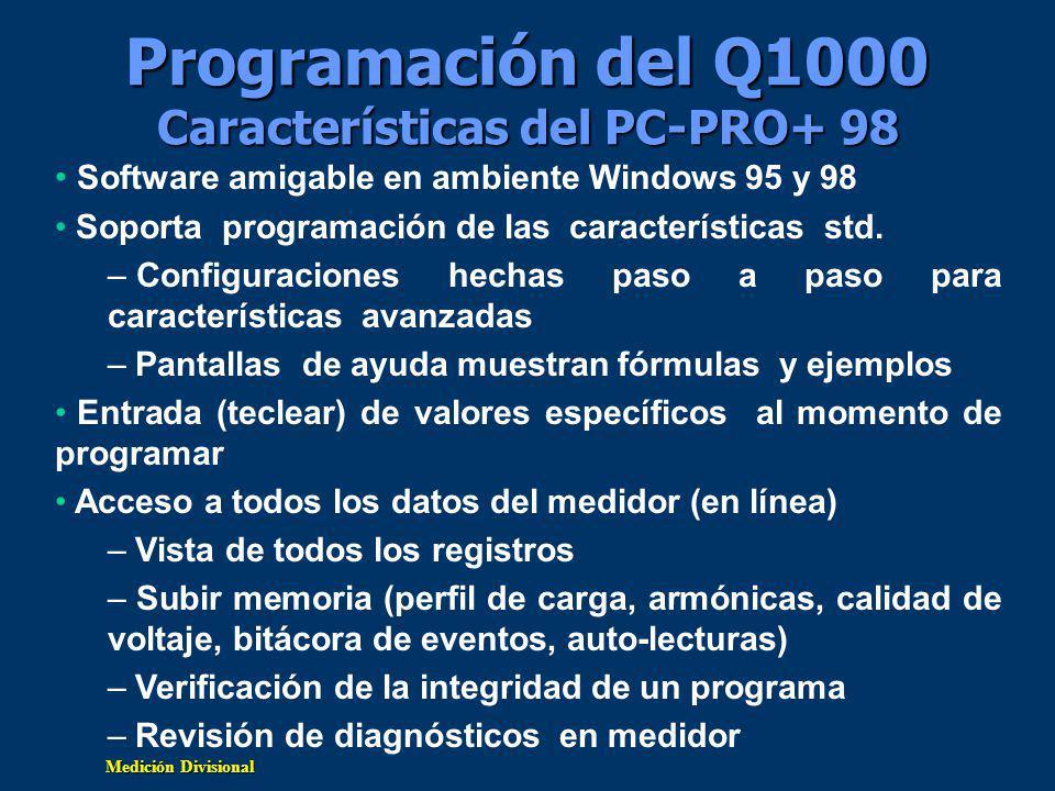 Medición Divisional Programación del Q1000 Características del PC-PRO+ 98 Software amigable en ambiente Windows 95 y 98 Soporta programación de las características std.