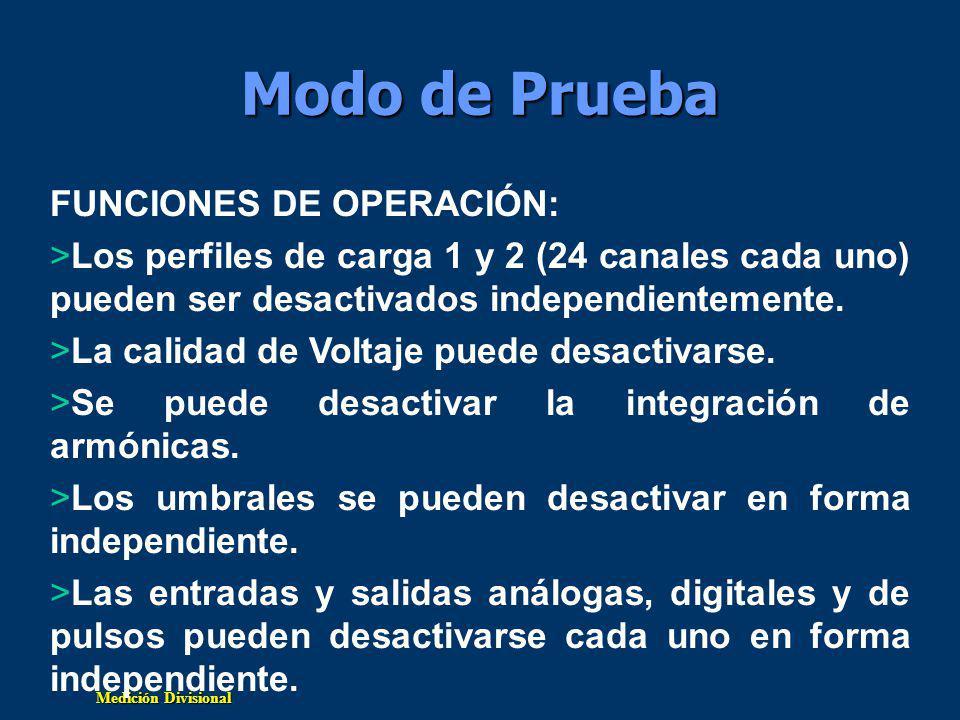 Medición Divisional Modo de Prueba FUNCIONES DE OPERACIÓN: >Los perfiles de carga 1 y 2 (24 canales cada uno) pueden ser desactivados independientemente.
