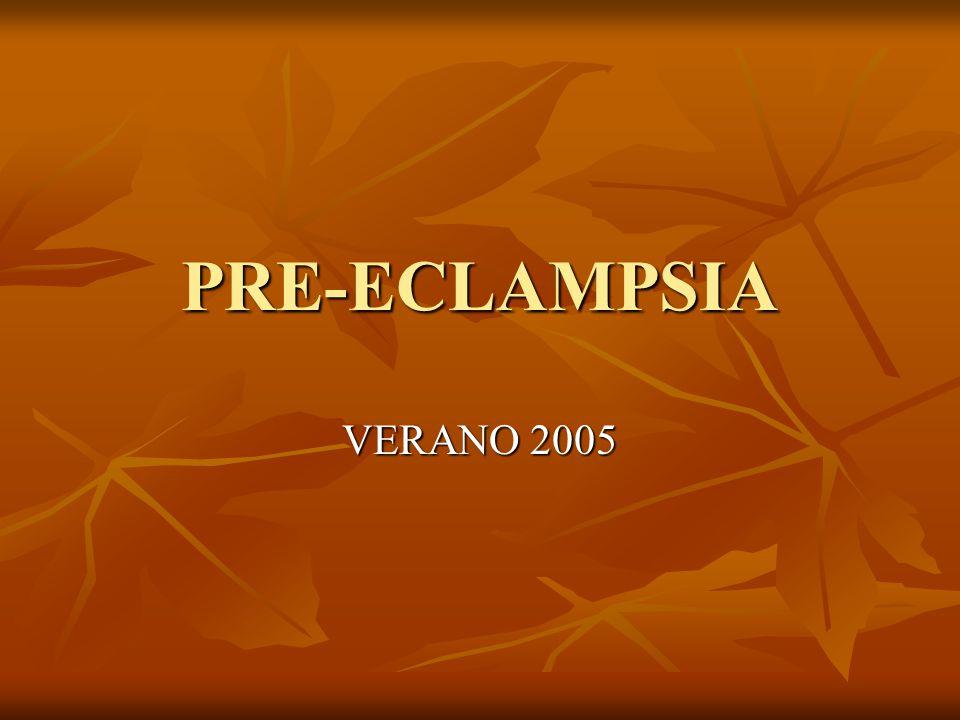 PRE-ECLAMPSIA VERANO 2005