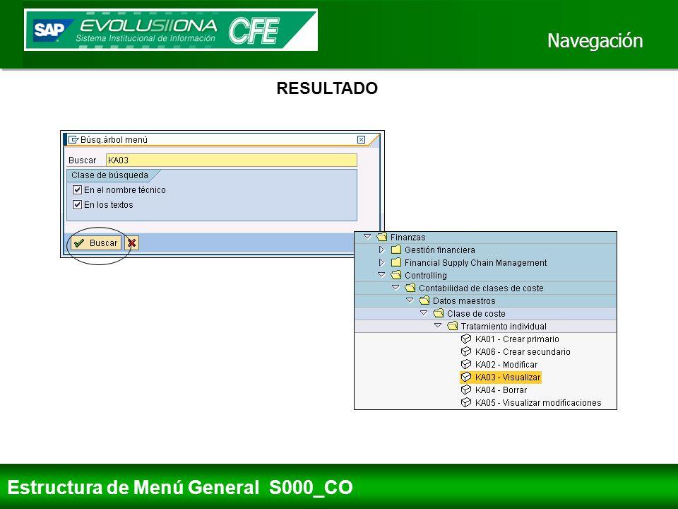 Navegación Estructura de Menú General S000_CO RESULTADO