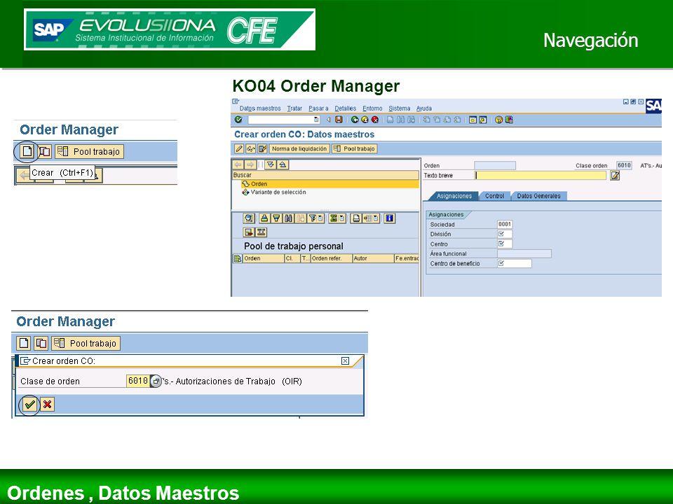 Navegación Ordenes, Datos Maestros KO04 Order Manager