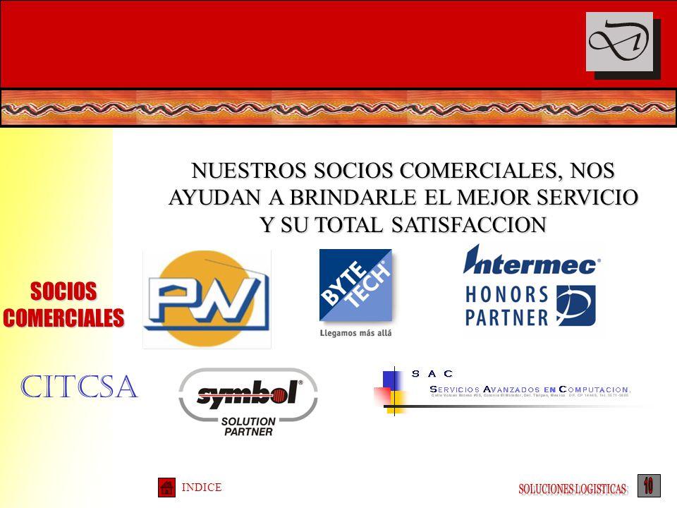 SOCIOS COMERCIALES INDICE NUESTROS SOCIOS COMERCIALES, NOS AYUDAN A BRINDARLE EL MEJOR SERVICIO Y SU TOTAL SATISFACCION CITCSA