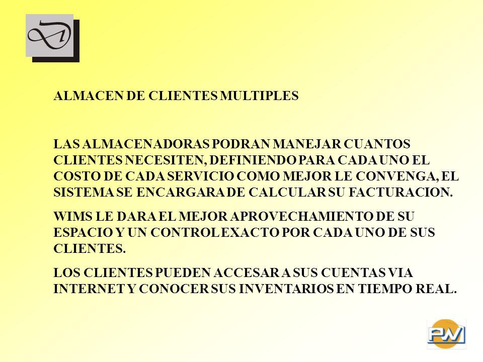 ALMACEN DE CLIENTES MULTIPLES LAS ALMACENADORAS PODRAN MANEJAR CUANTOS CLIENTES NECESITEN, DEFINIENDO PARA CADA UNO EL COSTO DE CADA SERVICIO COMO MEJ