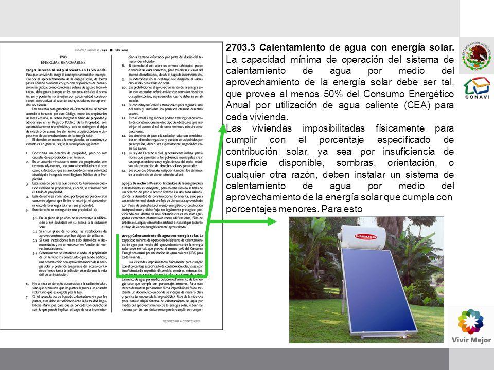 2703.3 Calentamiento de agua con energía solar. La capacidad mínima de operación del sistema de calentamiento de agua por medio del aprovechamiento de