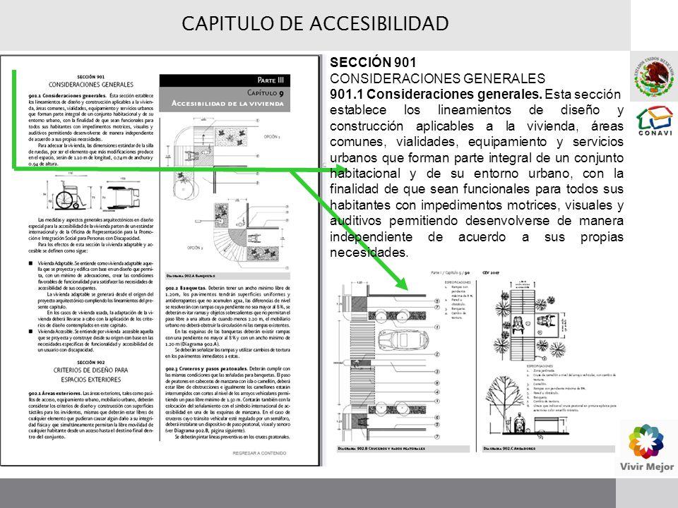 CAPITULO DE ACCESIBILIDAD SECCIÓN 901 CONSIDERACIONES GENERALES 901.1 Consideraciones generales. Esta sección establece los lineamientos de diseño y c