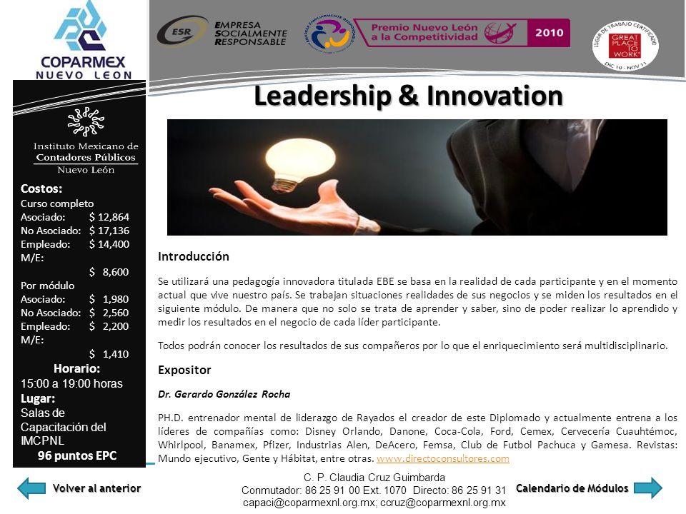 Leadership & Innovation Costos: Curso completo Asociado: $ 12,864 No Asociado: $ 17,136 Empleado: $ 14,400 M/E: $ 8,600 Por módulo Asociado: $ 1,980 N