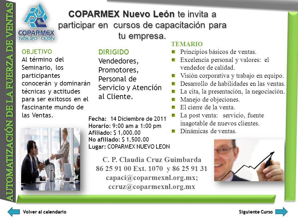 COPARMEX Nuevo León te invita a participar en cursos de capacitación para tu empresa. OBJETIVO Al término del Seminario, los participantes conocerán y