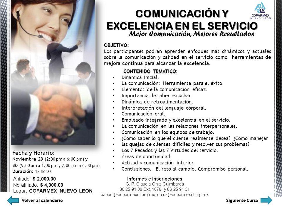 COMUNICACIÓN Y EXCELENCIA EN EL SERVICIO Mejor Comunicación, Mejores Resultados OBJETIVO: Los participantes podrán aprender enfoques más dinámicos y a