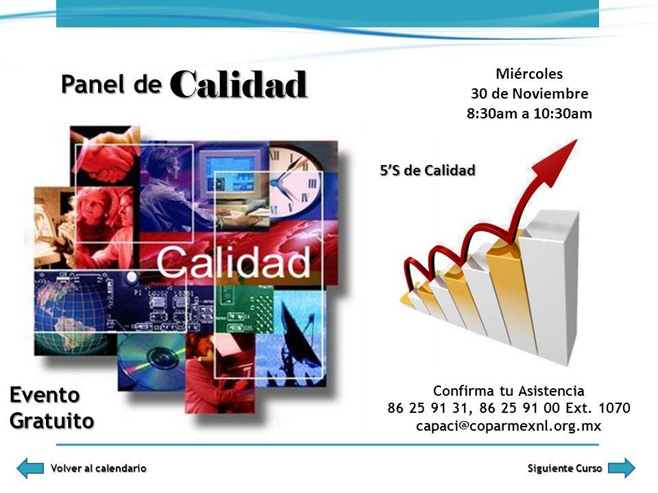 Calidad Miércoles 30 de Noviembre 8:30am a 10:30am 5S de Calidad Confirma tu Asistencia 86 25 91 31, 86 25 91 00 Ext. 1070 capaci@coparmexnl.org.mx Pa