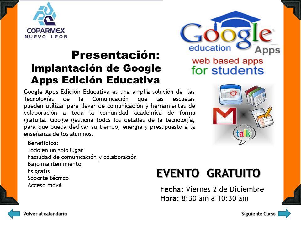 Implantación de Google Apps Edición Educativa Google Apps Edición Educativa es una amplia solución de las Tecnologías de la Comunicación que las escue