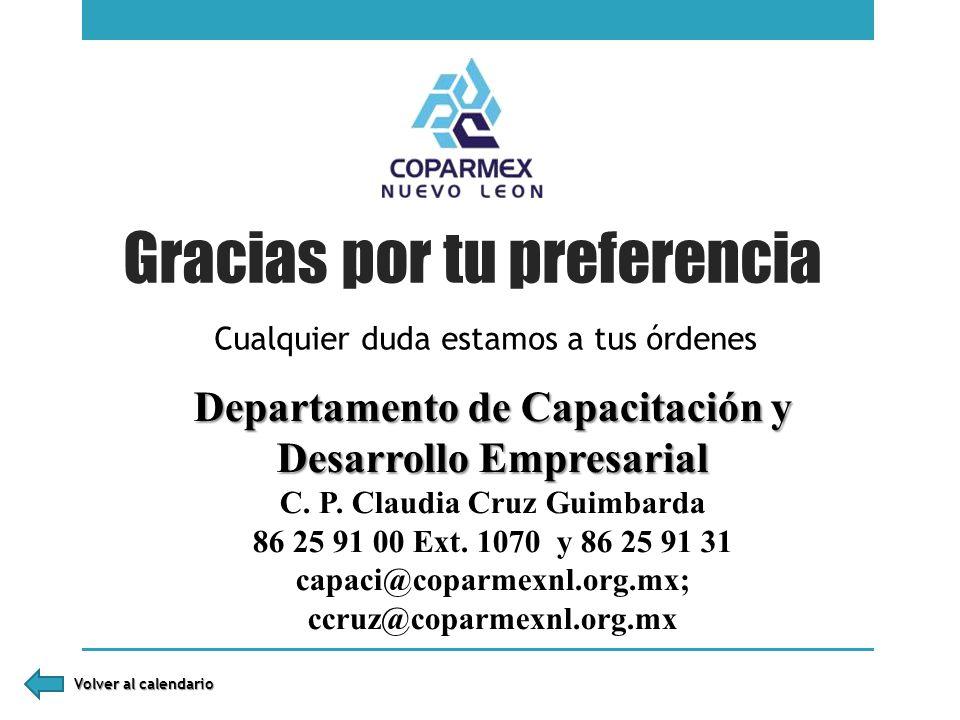Gracias por tu preferencia Cualquier duda estamos a tus órdenes Departamento de Capacitación y Desarrollo Empresarial C. P. Claudia Cruz Guimbarda 86