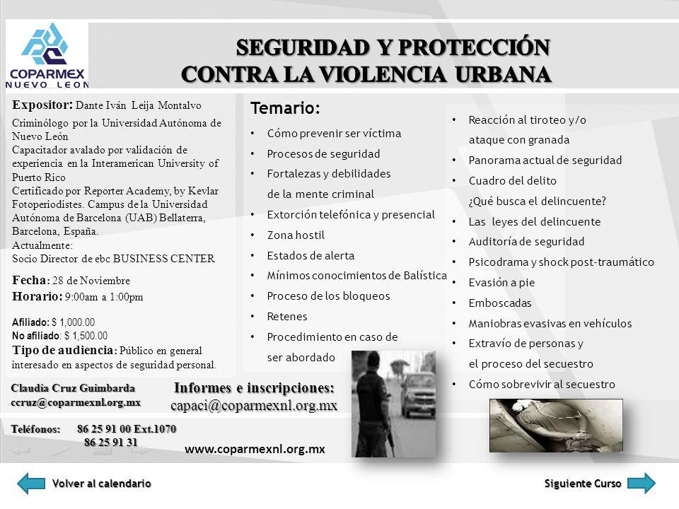 Temario: Cómo prevenir ser víctima Procesos de seguridad Fortalezas y debilidades de la mente criminal Extorción telefónica y presencial Zona hostil E