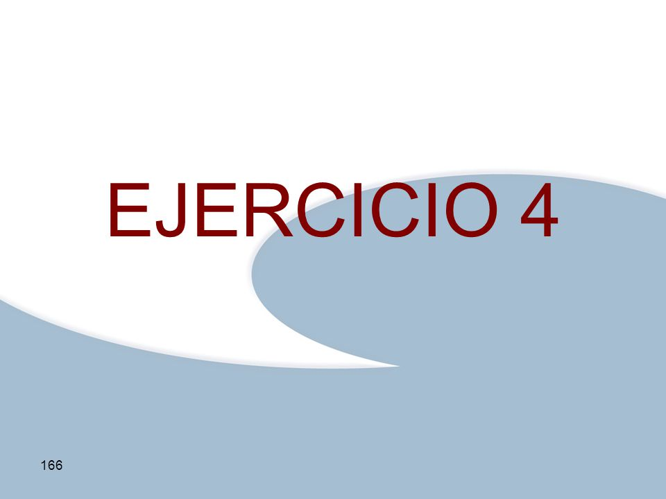 Haga clic para modificar el estilo de texto del patrón Segundo nivelC:\Documents and Settings\entrada\Mis documentos\@r@\ezm\LOGOS ezm\Logoezmplanteles.pngC:\Documents and Settings\entrada\Mis documentos\@r@\ezm\LOGOS ezm\Logoezmplanteles.png Tercer nivel Cuarto nivel Quinto nivel 166 EJERCICIO 4