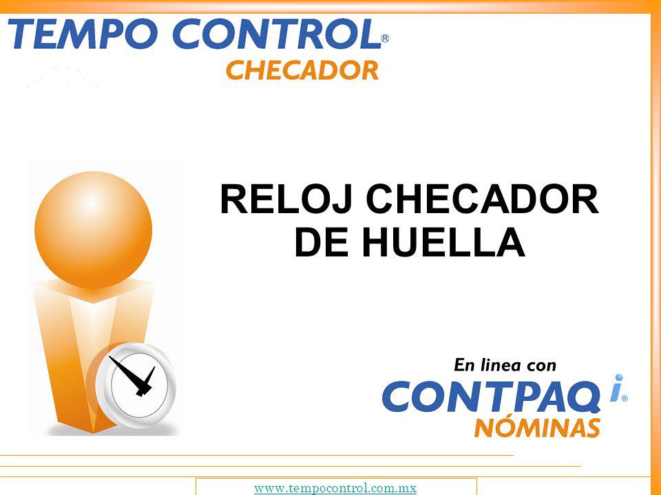 www.tempocontrol.com.mx RELOJ CHECADOR DE HUELLA