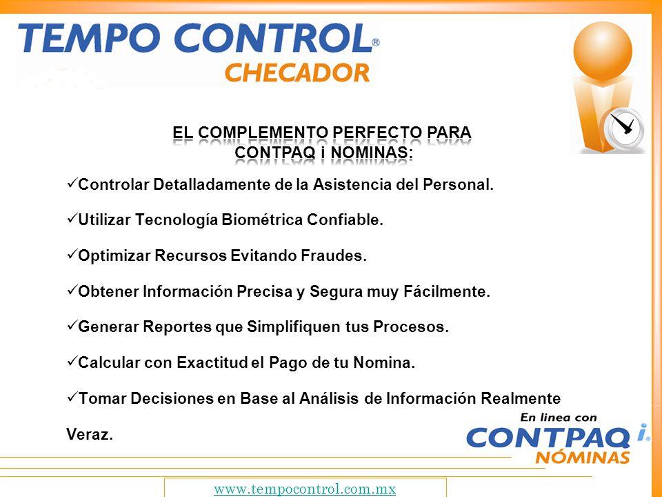 Controlar Detalladamente de la Asistencia del Personal. Utilizar Tecnología Biométrica Confiable. Optimizar Recursos Evitando Fraudes. Obtener Informa