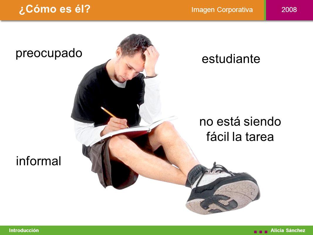 Imagen Corporativa ¿Cómo es él. Alicia Sánchez...