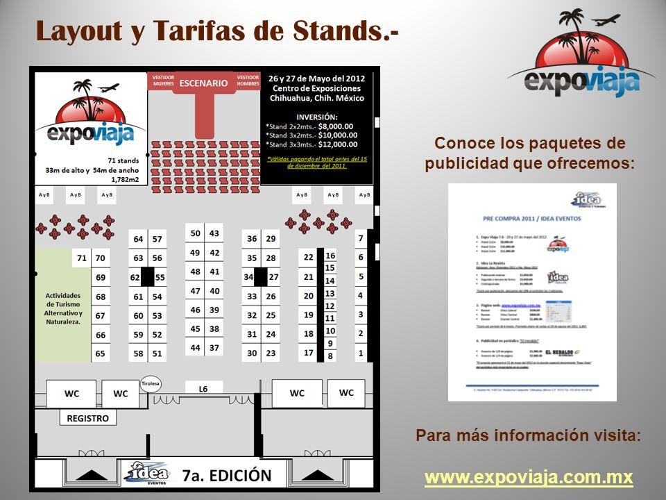 Layout y Tarifas de Stands.- Para más información visita: www.expoviaja.com.mx Conoce los paquetes de publicidad que ofrecemos: