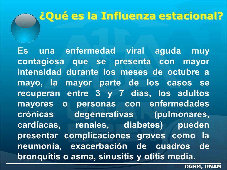 ¿Qué es la Influenza estacional? Es una enfermedad viral aguda muy contagiosa que se presenta con mayor intensidad durante los meses de octubre a mayo