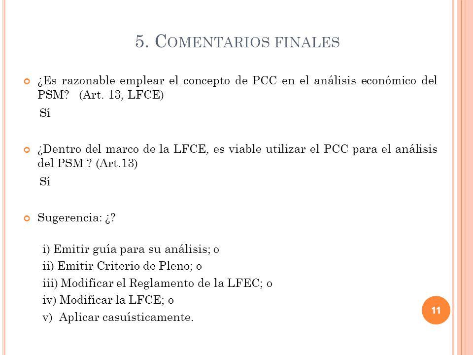 5. C OMENTARIOS FINALES ¿Es razonable emplear el concepto de PCC en el análisis económico del PSM.