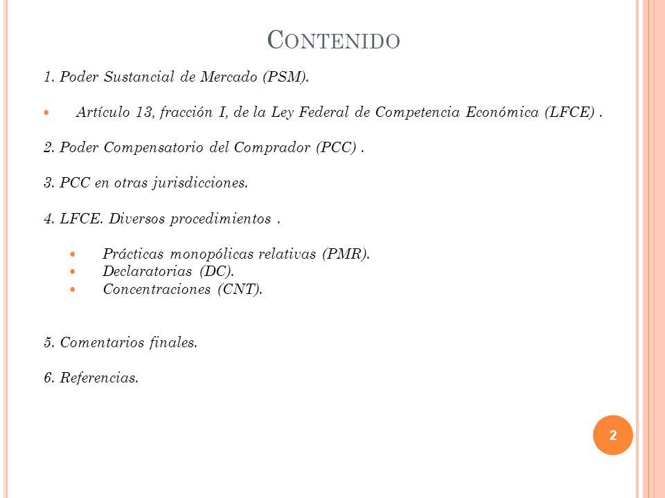 C ONTENIDO 1. Poder Sustancial de Mercado (PSM).