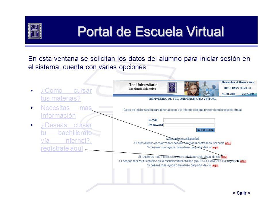 Solicitud de Información En esta ventana el usuario podrá enviar un solicitud de información acerca de la escuela virtual, solamente debe escribir correctamente sus datos en las casillas correspondientes, y presionar el botón Enviar Solicitud.