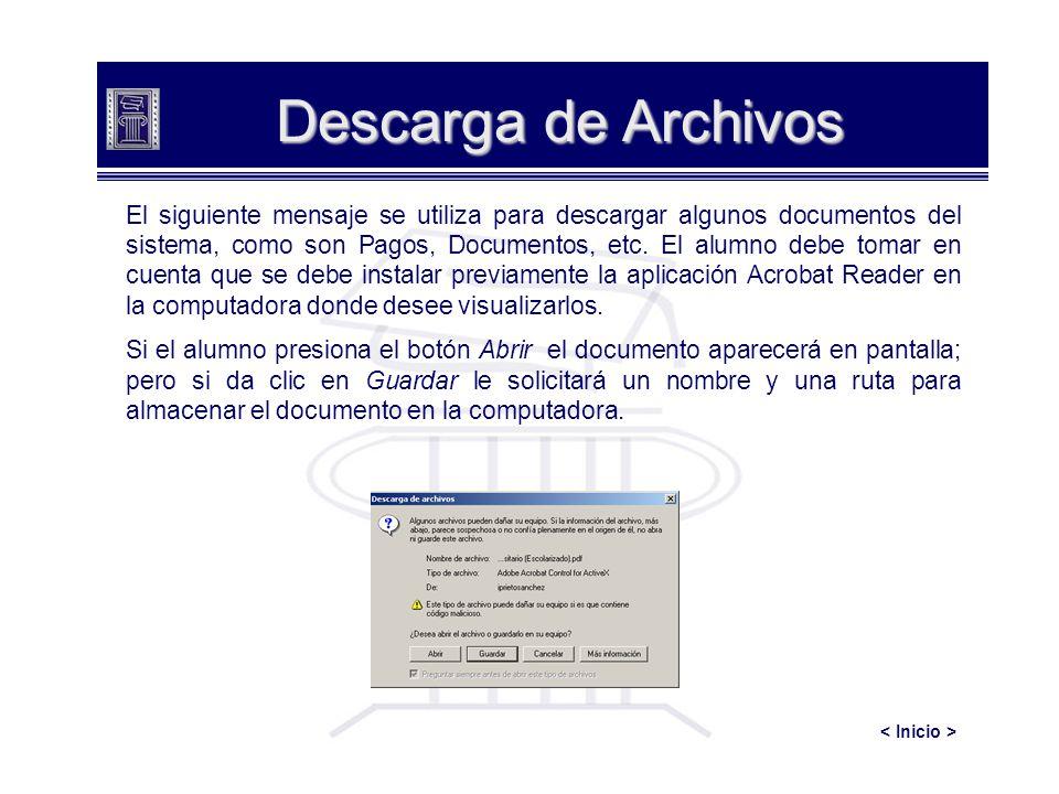 Descarga de Archivos El siguiente mensaje se utiliza para descargar algunos documentos del sistema, como son Pagos, Documentos, etc. El alumno debe to