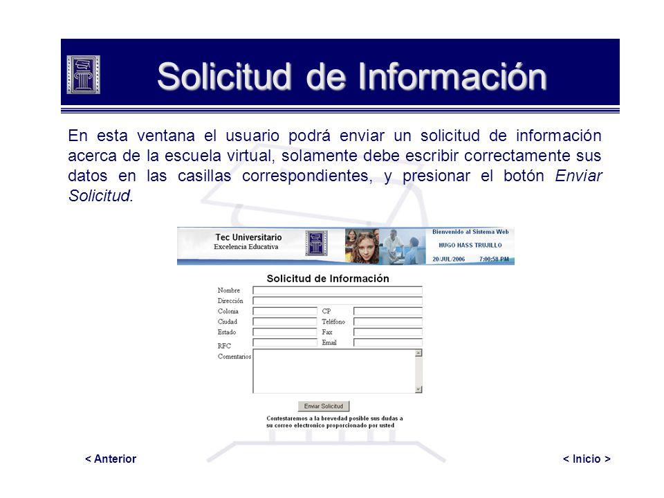 Solicitud de Información En esta ventana el usuario podrá enviar un solicitud de información acerca de la escuela virtual, solamente debe escribir cor