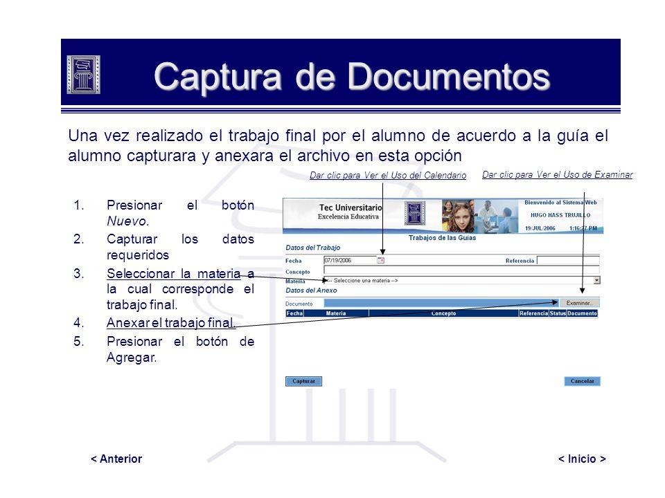 Captura de Documentos 1.Presionar el botón Nuevo. 2.Capturar los datos requeridos 3.Seleccionar la materia a la cual corresponde el trabajo final. 4.A