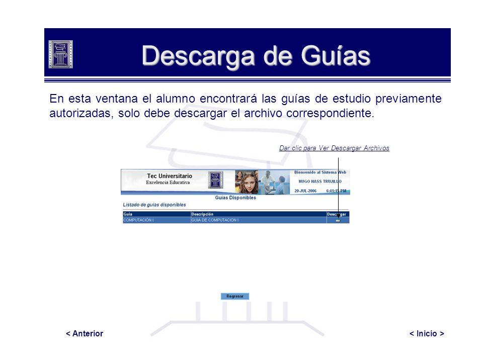 Descarga de Guías En esta ventana el alumno encontrará las guías de estudio previamente autorizadas, solo debe descargar el archivo correspondiente. <