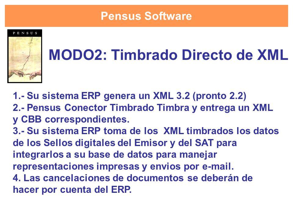 Pensus Software 1.- Su sistema ERP genera un XML 3.2 (pronto 2.2) 2.- Pensus Conector Timbrado Timbra y entrega un XML y CBB correspondientes. 3.- Su