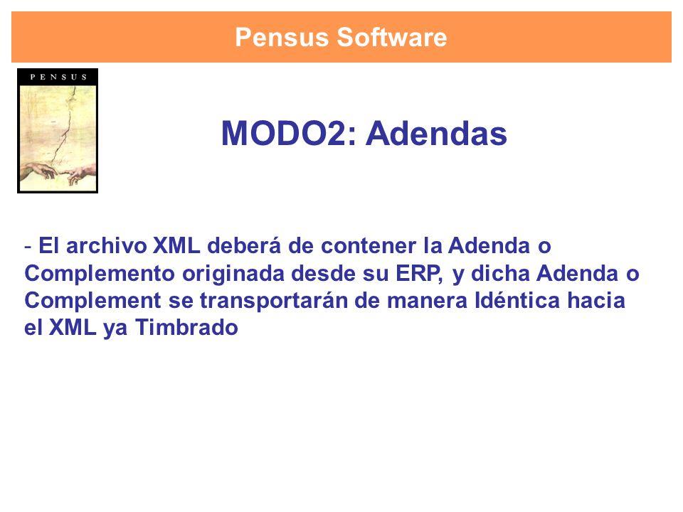 Pensus Software - El archivo XML deberá de contener la Adenda o Complemento originada desde su ERP, y dicha Adenda o Complement se transportarán de ma
