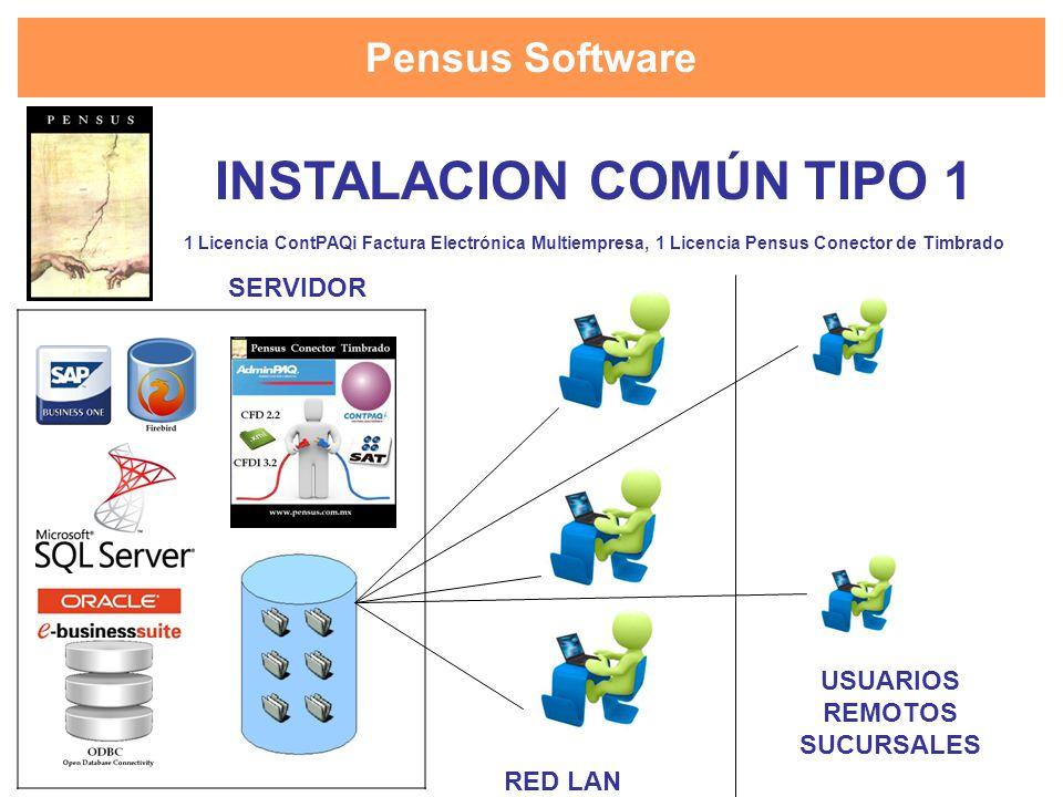 Pensus Software INSTALACION COMÚN TIPO 1 1 Licencia ContPAQi Factura Electrónica Multiempresa, 1 Licencia Pensus Conector de Timbrado SERVIDOR RED LAN