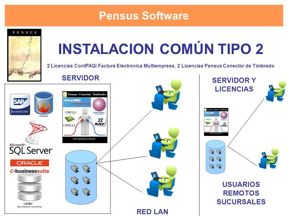 Pensus Software INSTALACION COMÚN TIPO 2 2 Licencias ContPAQi Factura Electrónica Multiempresa, 2 Licencias Pensus Conector de Timbrado SERVIDOR RED L