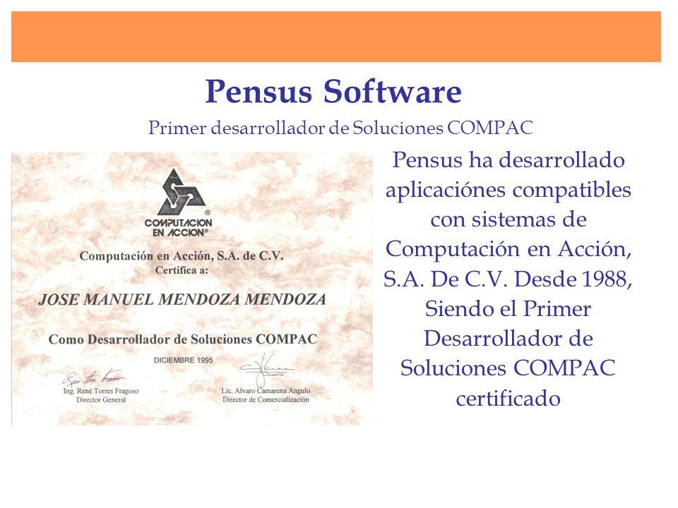 Pensus Software Pensus ha desarrollado aplicaciónes compatibles con sistemas de Computación en Acción, S.A. De C.V. Desde 1988, Siendo el Primer Desar