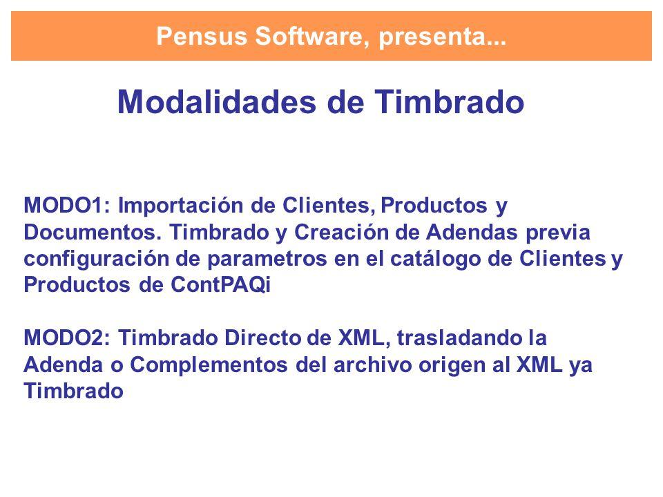 Pensus Software 1.- Su sistema ERP genera un XML version 2.2 o 3.2 2.- Pensus Conector Timbrado importa Clientes, Productos, Documentos del XML, los timbra y entrega un XML y CBB correspondientes.