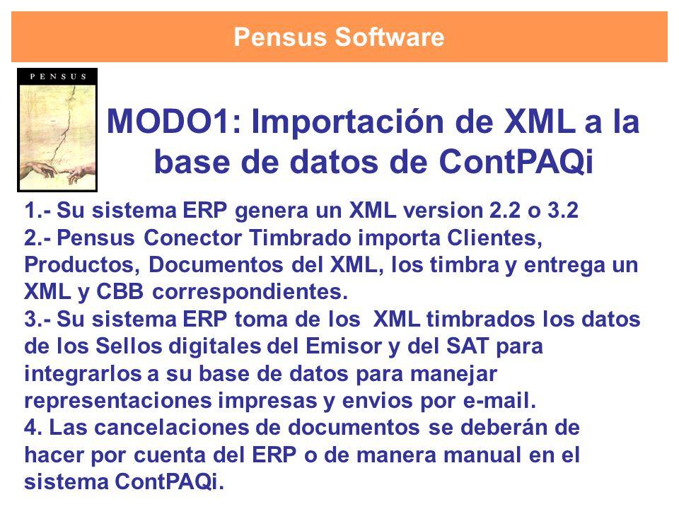 Pensus Software 1.- Su sistema ERP genera un XML version 2.2 o 3.2 2.- Pensus Conector Timbrado importa Clientes, Productos, Documentos del XML, los t