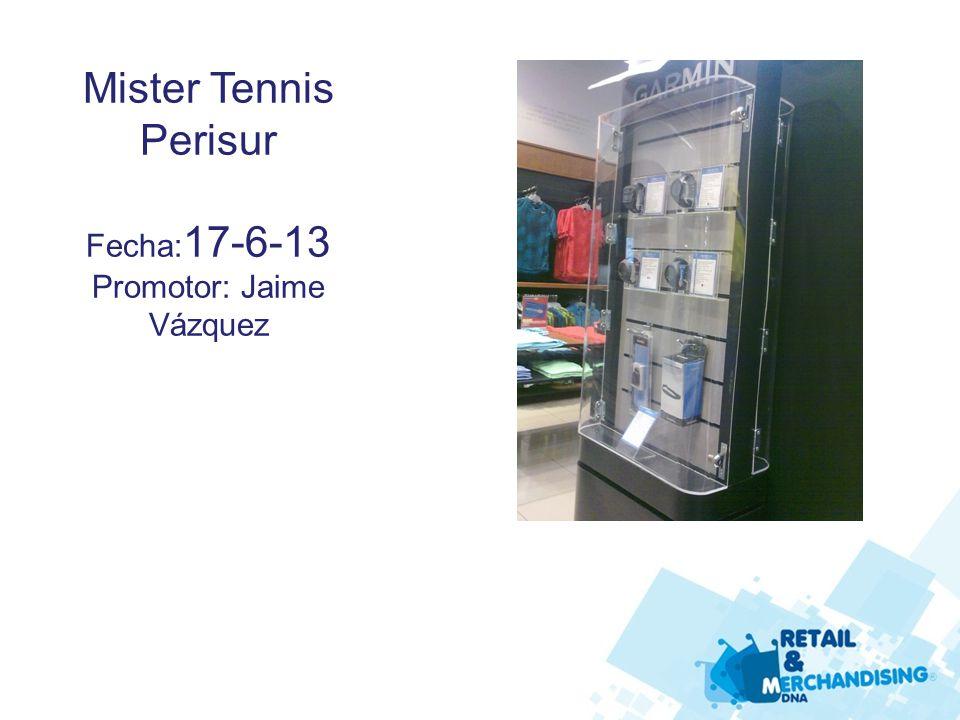 Mister Tennis Perisur Fecha: 17-6-13 Promotor: Jaime Vázquez