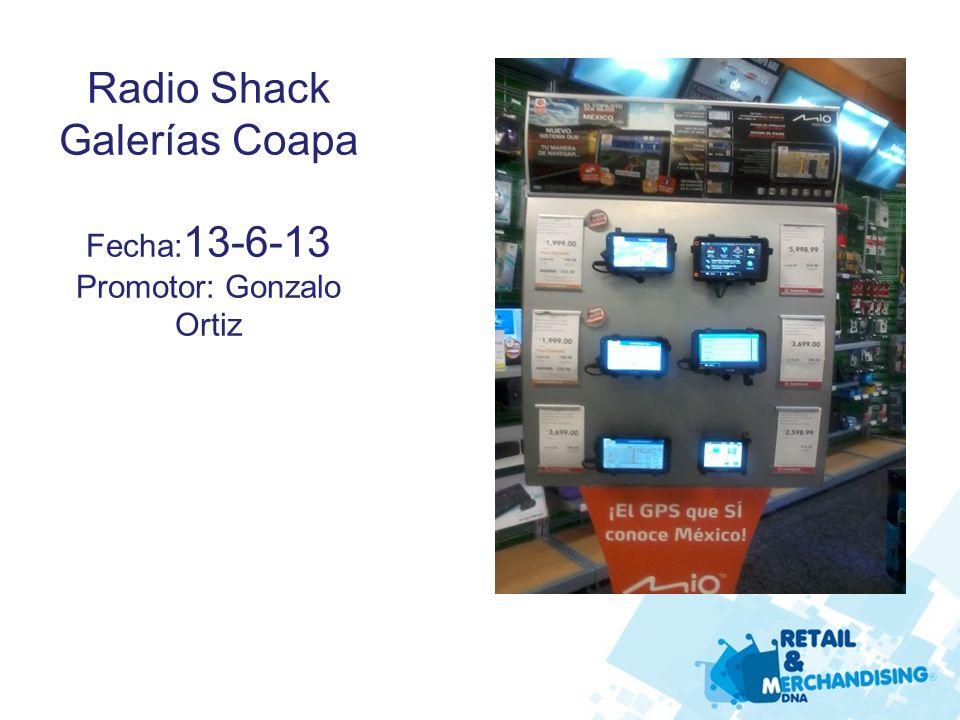 Radio Shack Pabellón Cuauhtémoc Fecha: 4-5-13 Promotor: : Minerva Aide Yañez