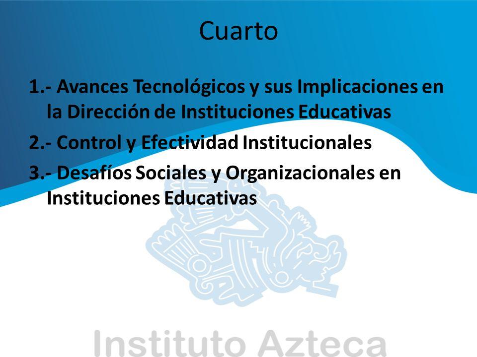 Quinto 1.- Tecnología Educativa 2.- Desarrollo Organizacional en Instituciones Educativas 3.- Grupos Sociales y Comunidades de Aprendizaje