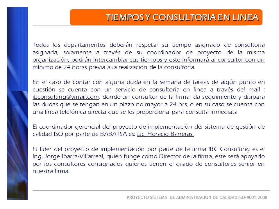 PROYECTO SISTEMA DE ADMINISTRACION DE CALIDAD ISO-9001:2008 Los días de consultoría propuestos por parte de IBC Consulting son los días: Sábado de 9:00-14.00 hrs para consultoría técnica Esto implica la consultoría directa en sitio en las instalaciones por parte de los consultores de la firma en todas las etapas.
