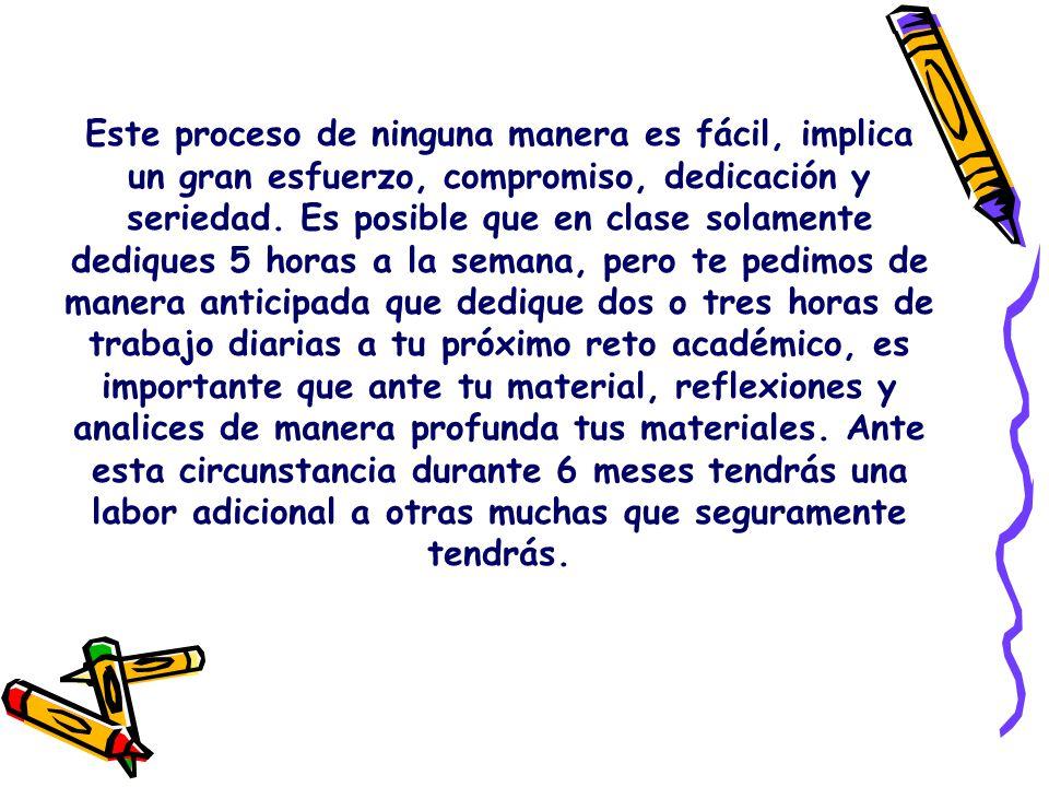 Este proceso de ninguna manera es fácil, implica un gran esfuerzo, compromiso, dedicación y seriedad.