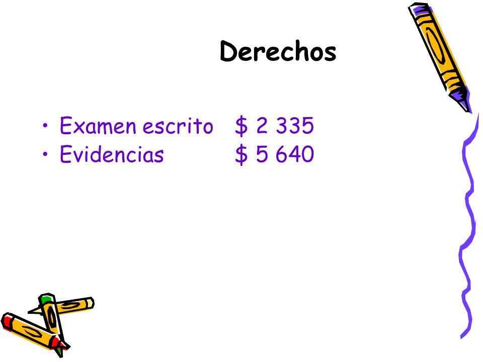 Derechos Examen escrito$ 2 335 Evidencias$ 5 640