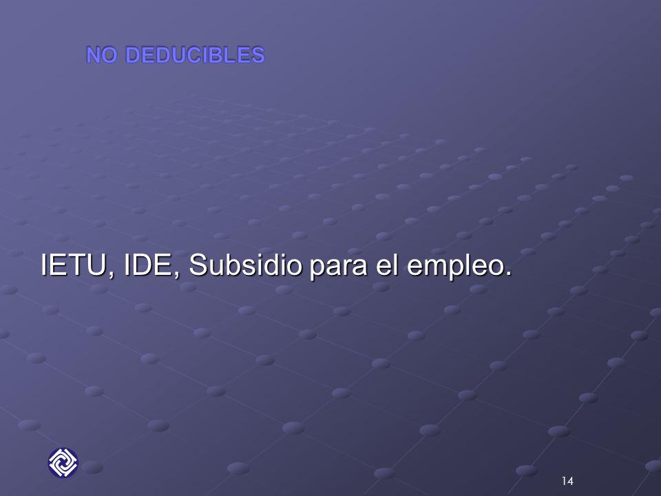 IETU, IDE, Subsidio para el empleo. 14