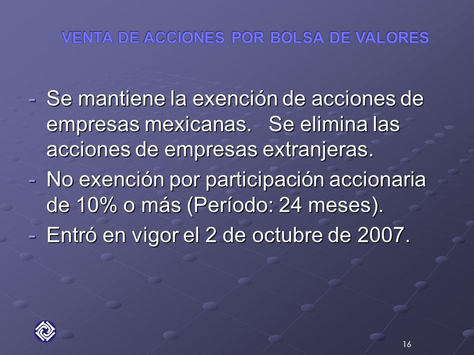-Se mantiene la exención de acciones de empresas mexicanas.