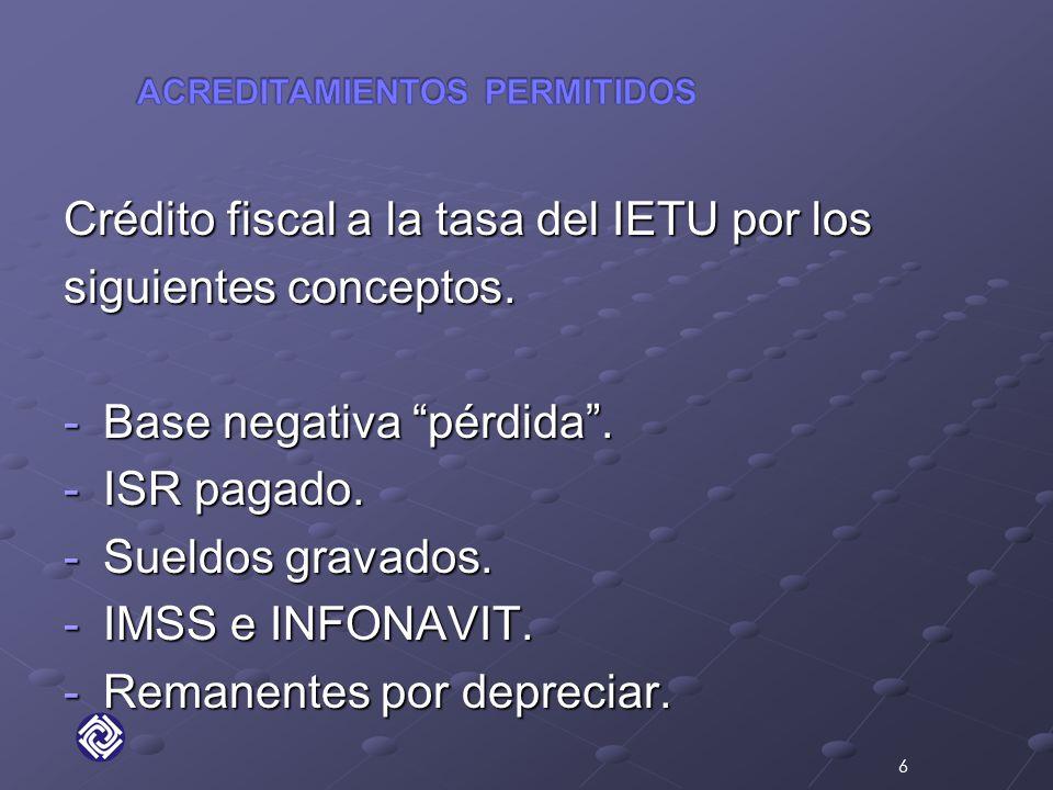 Crédito fiscal a la tasa del IETU por los siguientes conceptos.