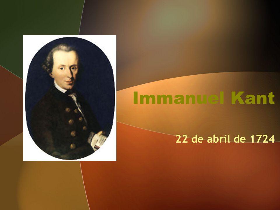 Immanuel Kant 22 de abril de 1724