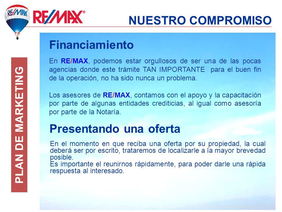 NUESTRO COMPROMISO PLAN DE MARKETING Con todo ello, descanse…, su propiedad no va a poder estar mejor atendida que en RE/MAX.