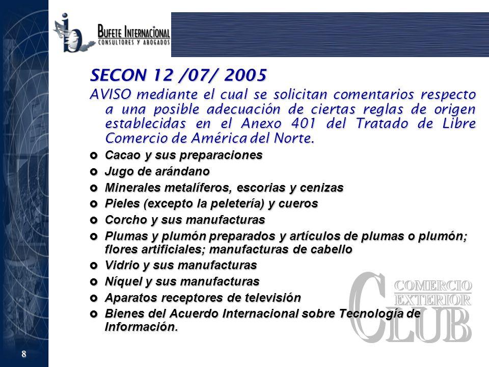 8 SECON 12 /07/ 2005 AVISO mediante el cual se solicitan comentarios respecto a una posible adecuación de ciertas reglas de origen establecidas en el