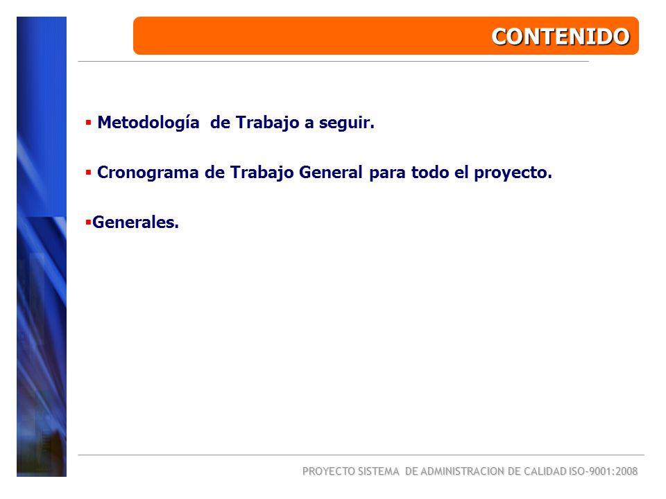 Metodología de Trabajo a seguir. Cronograma de Trabajo General para todo el proyecto. Generales. CONTENIDO